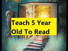 Teach 5 Year Old To Read - How To Teach Your Child To Read In Easy Lessons