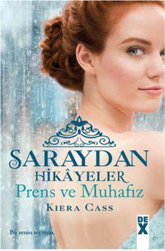 The Selection Stories/Saraydan Hikayeler (DEX). Yayımlanan 4. kitabım.