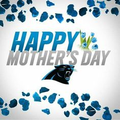 To all Mother's, have a wonderful day! Football Season, Nfl Football, American Football, Football Players, Nfl Superbowl, Nc Panthers, Carolina Panthers Football, Panther Nation, Happy Mothers Day