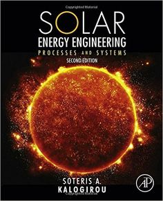 Solar Energy Engineering, Second Edition: Processes and Systems 2nd Edition