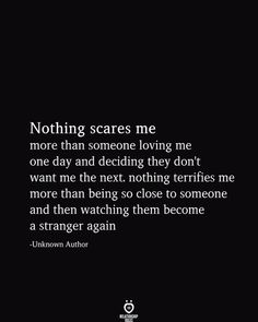 Looking for for life quotes?Check this out for perfect life quotes ideas. These amuzing pictures will make you enjoy. Now Quotes, Breakup Quotes, Real Quotes, Words Quotes, Quotes To Live By, Life Quotes, Scared To Love Quotes, Sayings, Quotes About Being Scared