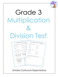 This 3 page assessment covers the Ontario Curriculum Expectations for Multiplication & Division for Grade 3 and includes answers.