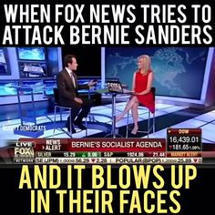 When FOX News Tries to Attack Bernie Sanders . Haha Fuckyou Fox News and anyone that wants Paid off Hillary to win.