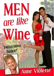 Men Are Like Wine Book by Anne Violette. Available at Amazon