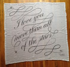 I love you more than all of the stars-  blanket/ scarf
