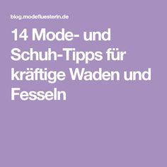 14 Mode- und Schuh-Tipps für kräftige Waden und Fesseln