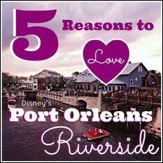 5 Reasons to love Disney Port Orleans Riverside.  Walt Disney World Resort