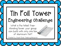 Tin Foil Tower: Engineering Challenge Project ~ Build the tallest free-standing tower you can using only one box of aluminum foil. 4th Grade Science, Stem Science, Middle School Science, Life Science, Science Classroom, Teaching Science, Stem Projects, Engineering Projects, Science Activities
