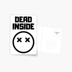 'Dead Inside' Greeting Card by RIVEofficial Dead Inside, Social Events, Depressed, Badass, Custom Design, Greeting Cards, Trends, Tags, Funny