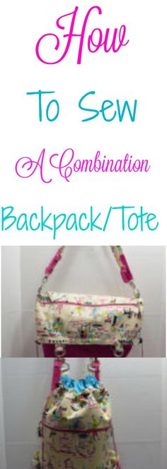 How to sew a combination backpack/tote.  Convert easily from one style to another,  #Backpack #tote #sewingtutorial #sewing