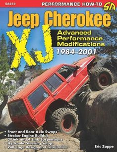 Jeep Cherokee XJ 1984-2001: Advanced Performance Modifications (Sa Design) (Performance How-to): Eric Zappe: 9781613250792: Amazon.com: Book...