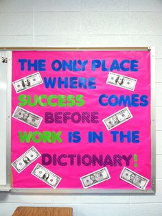 Love this 'success' bulletin board idea! The only place where 'success' comes before 'work' is in the dictionary.