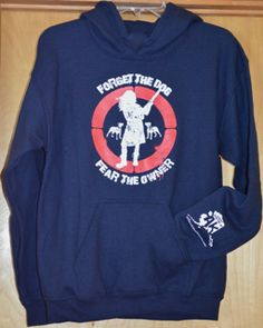 Forget the dog, fear the owner sweatshirt Designed by Willowbillies of Alaska  Gildan® Heavy Blend 50% cotton, 50% polyester Unisex sizes, Preshrunk Designed and printed in Alaska Mens sizing is true to actual size Women should order a size smaller