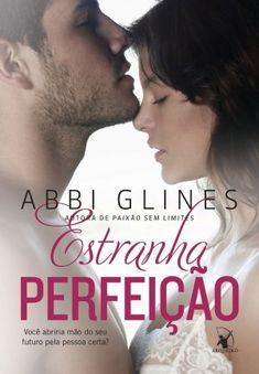 Capa vencedora de #EstranhaPerfeição novo livro da @Abbi Glines  lançado pela  @Editora Arqueiro http://fabricadosconvites.blogspot.com.br/2014/05arqueiro_28.html