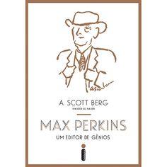 Livro - Max Perkins, Um Editor De Gênios