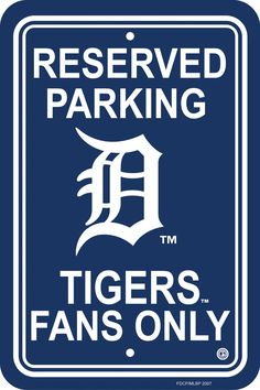My Grandson (who is probably the #1 Detroit Tiger fan ever)  has this on his bedroom door.