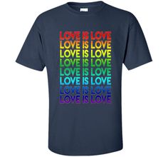 PROUD LOVE IS LOVE T-SHIRT For LGBT and Gay Pride Gift