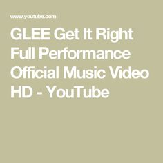 GLEE  Get It Right Full Performance Official Music Video HD - YouTube
