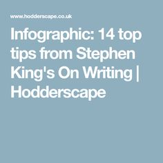 Infographic: 14 top tips from Stephen King's On Writing | Hodderscape