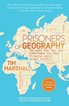 Prisoners of Geography: Ten Maps That Tell You Everything…