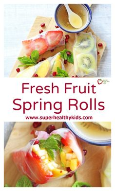 Fresh Fruit Spring Rolls. A delicious and tasty sweet twist on spring rolls, filled with fresh fruit and served with a honey lime dip. http://www.superhealthykids.com/fresh-fruit-spring-rolls/