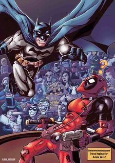 Batman & Deadpool I would pay to see this...