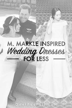Affordable Meghan Markle Inspired Wedding Dresses #weddingdresses #meghanmarkle #dontpayfull