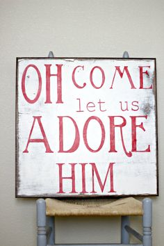 """Oh come let us adore Him"" handpainted vintage sign with walnut trim for a unique look.   by linenandlaceshop, $59.00"