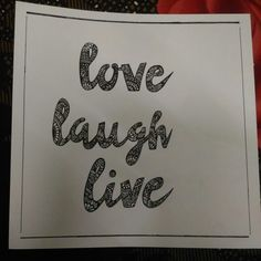 Love laugh live 😎