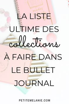 La liste ultime des collections à faire dans le Bullet Journal The Ultimate List of Collections to Do in the Bullet Journal – Petite Mélanie