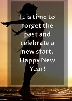 Forgetting The Past, New Year Greetings, New Start, Happy New Year, Fresh Start, Happy New Year Wishes