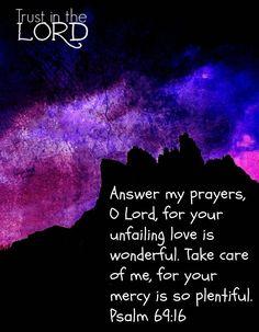 Exauce-moi ,Éternel car ta bonté est immense.Dans tes grandes compassions, tourne vers moi les regards