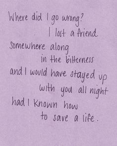 """How to Save a Life"" -The Fray <3"