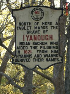 This plaque along Rt 6A marks the entrance to the trail which leads to Iyanough's grave. Hyannis is named after him.