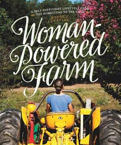 Women are leading the new farming revolution in America. Much of the impetus to move back to the land, raise our own food, and connect with our agricultural past is being driven by women. They raise sheep for wool, harvest honey from their beehives, gr. Sustainable Farming, Urban Farming, Sustainability, Self Sufficient, Female Farmer, Homestead Farm, Homestead Layout, Farm Business, Future Farms