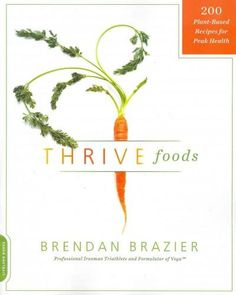Focusing on an environmentally friendly diet, Brendan Brazier's new book builds on the stress-reducing, health-boosting nutritional philosophy introduced in Thrive . Finding creative ways to use basic