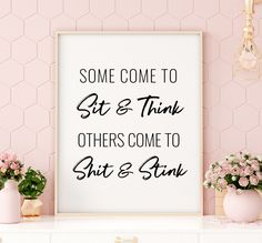 Some Come To Sit And Think Printable Art, Funny Bathroom Prints, Funny Toilet Sign, Printable Bathroom Decor Quote Print *INSTANT DOWNLOAD*