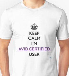 I'm Avid Certified User Unisex T-Shirt