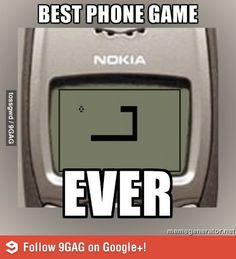 No game will replace the Snake Game on Nokia phones. Man I would get that phone again just to play this game.