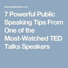 7 Powerful Public Speaking Tips From One of the Most-Watched TED Talks Speakers