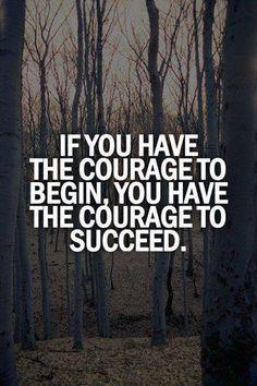 #courage #begin #succeed