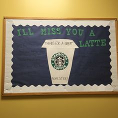 I'll Miss you a Latte---Closing/End of Year Bulletin board RA