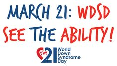 World Down Syndrome Day is March 21