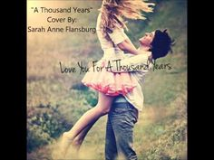 "Christina Perri's, ""A Thousand Years"" cover by: Sarah Anne Flansburg."