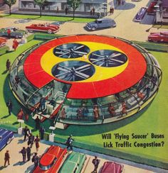 Future in the 50's by lucdorff, via Flickr - flying saucer buses for traffic congestion