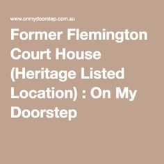 Former Flemington Court House (Heritage Listed Location) : On My Doorstep Romanesque, House, Romanesque Art, Haus, Homes