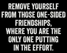 I thought i should. But end up i am the one been removed first. Just because i took friendship as precious, and i appreciate.