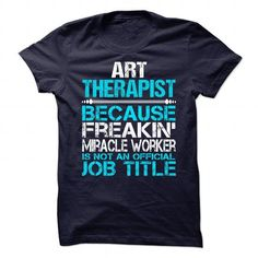 Art Therapist - #dressy sweatshirt #maroon sweater. BUY IT => https://www.sunfrog.com/No-Category/Art-Therapist-89467390-Guys.html?68278