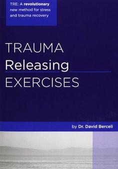 Trauma Releasing Exercises (Tre): : A Revolutionary New Method for Stress/Trauma Recovery. by David Berceli, http://www.amazon.co.uk/dp/1419607545/ref=cm_sw_r_pi_dp_o4E7sb1WYP3P5