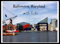Baltimore with kids - lots of things to do!